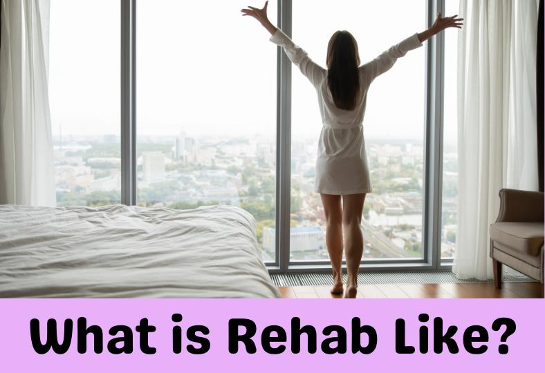 What is Rehab like